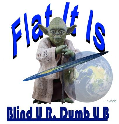Yoda: Flat it is, Blind U R, Dumb UB